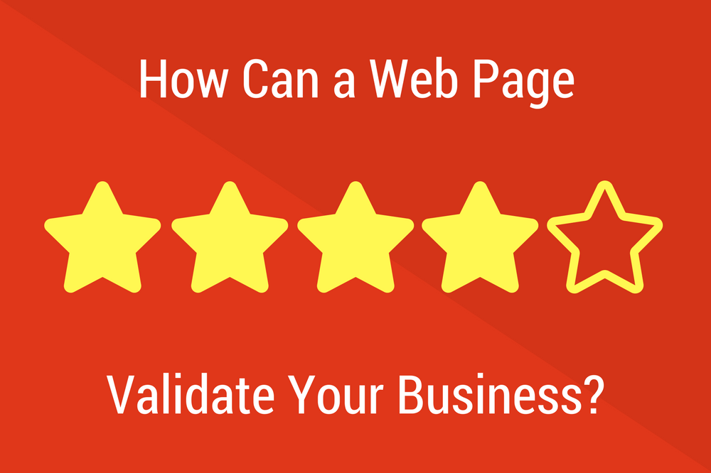 How Can a Web Page Validate Your Business?