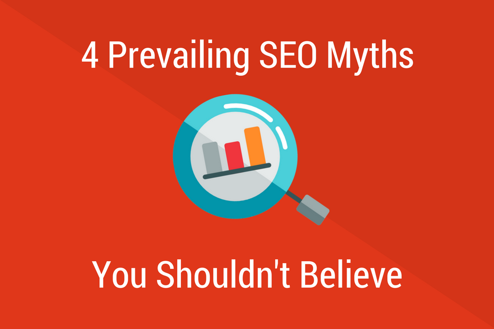 4 Prevailing SEO Myths You Shouldn't Believe