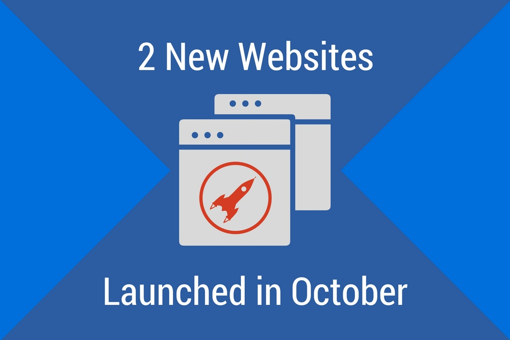 2 New Sites Launched in October