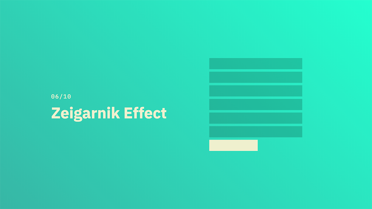 Zeigarnik Effect - Source: lawsofux.com