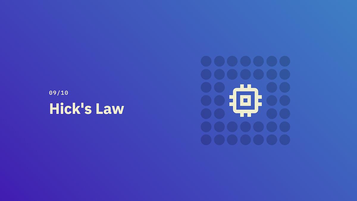 Hick's Law - Source: lawsofux.com