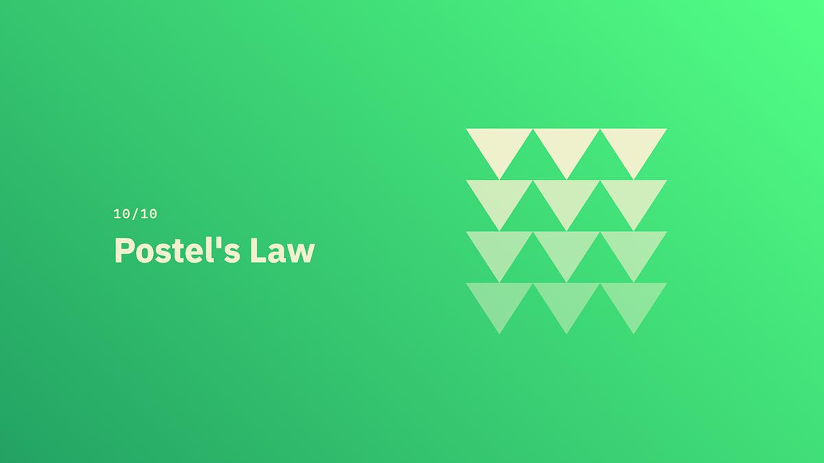 Postel's Law - Source: lawsofux.com