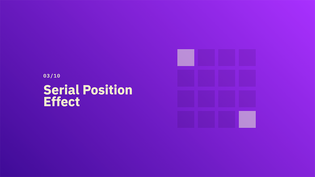 Serial Position Effect - Source: lawsofux.com